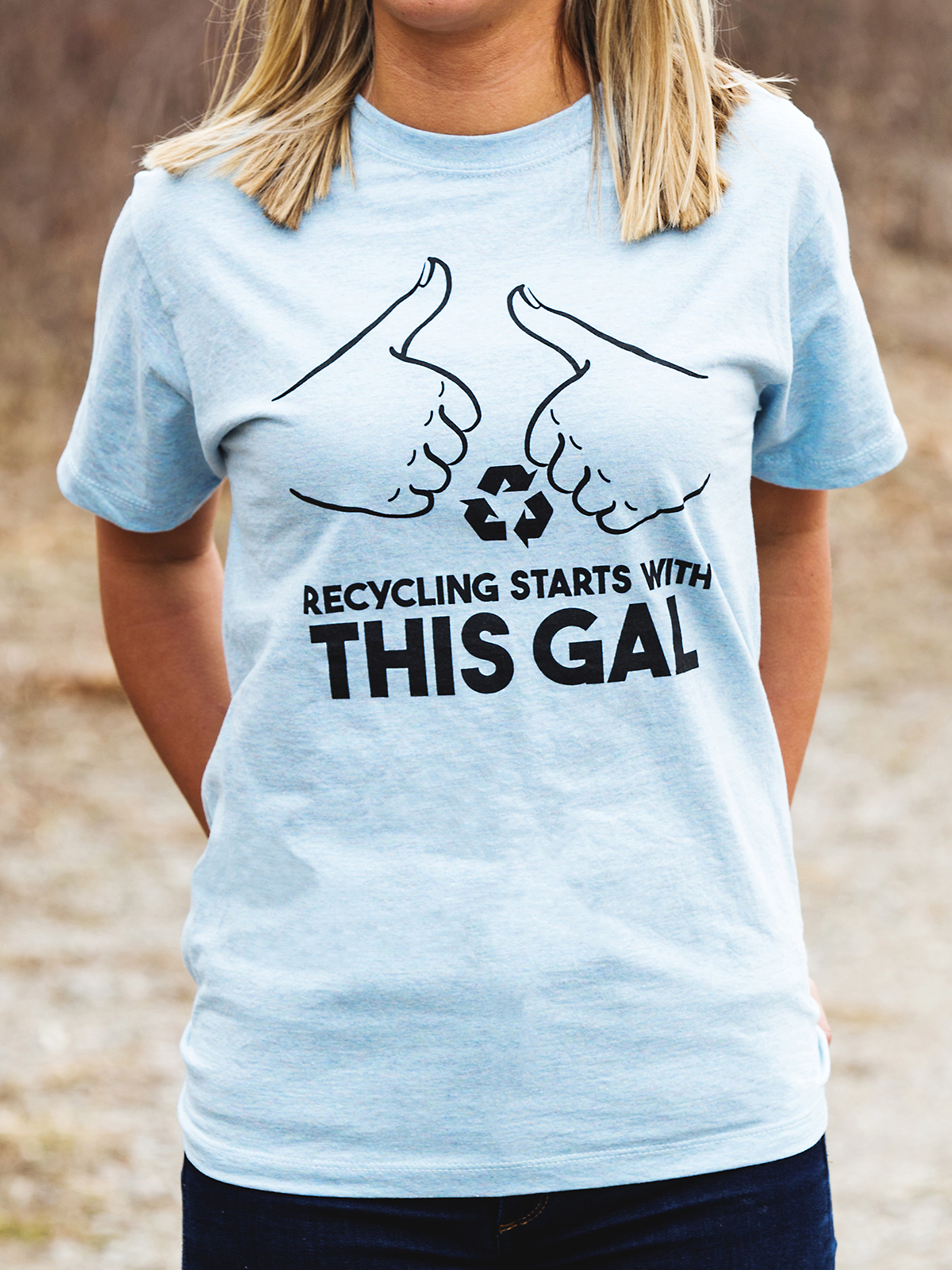 RECYCLING STARTS WITH THIS GAL T-SHIRT
